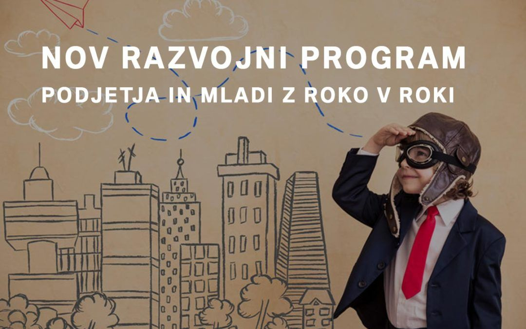 Nov razvojni program – podjetja in mladi z roko v roki