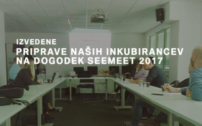 Priprave inkubirancev na dogodek SeeMeet 2017