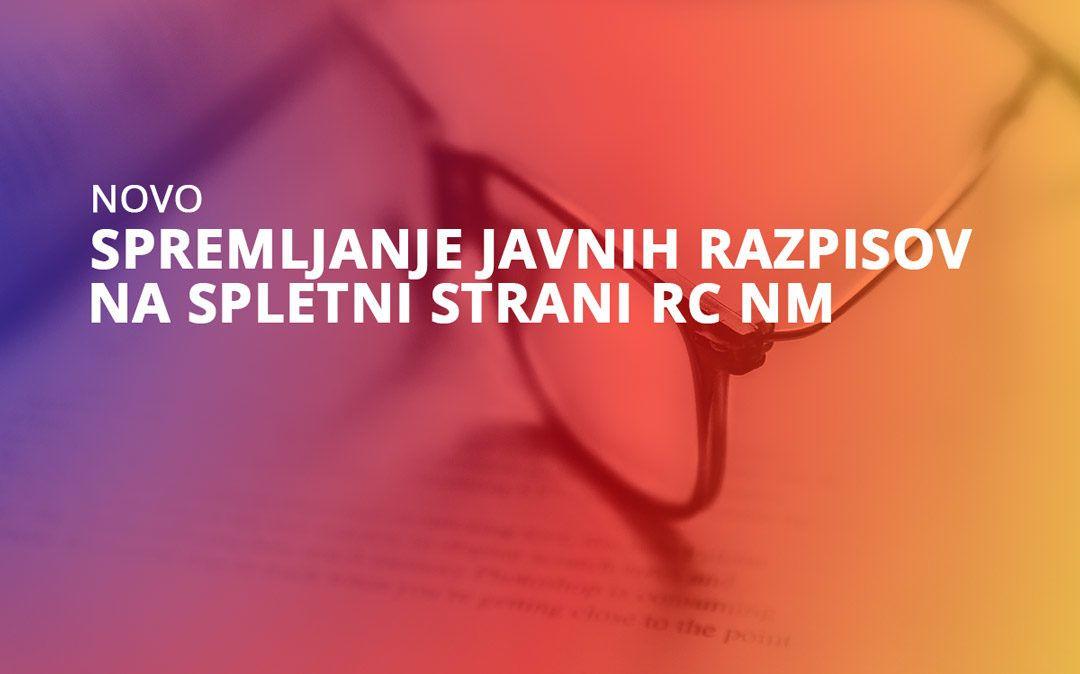 Novo: spremljanje javnih razpisov na spletni strani RC NM