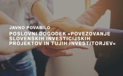 Poslovni dogodek »Povezovanje slovenskih investicijskih projektov in tujih investitorjev«