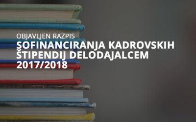 Javni razpis za izbor projektov sofinanciranja kadrovskih štipendij delodajalcem 2017/2018