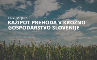 Kažipot prehoda v krožno gospodarstvo Slovenije – prvi mejnik