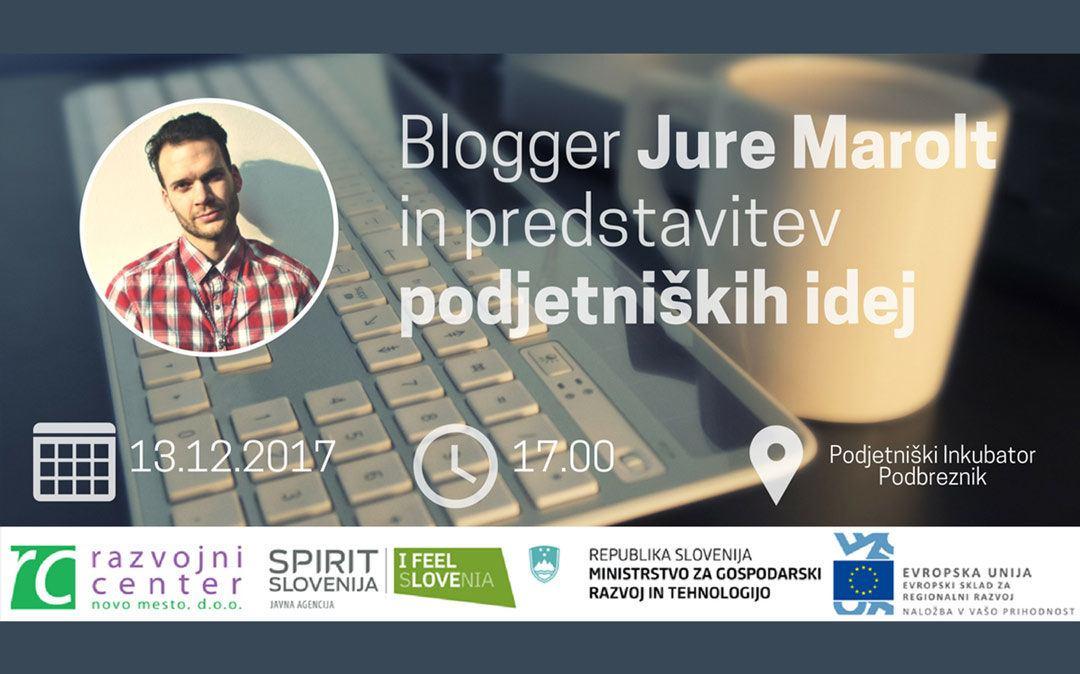 Blogger Jure Marolt in predstavitev podjetniških idej