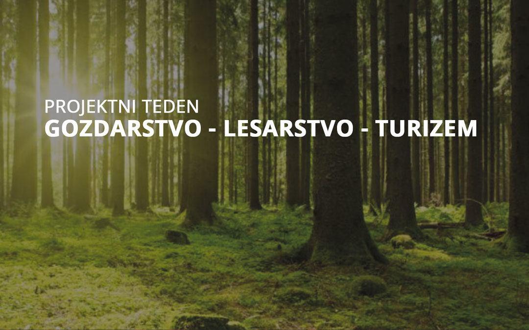 Projektni teden: Gozdarstvo – lesarstvo – turizem