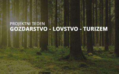 Projektni teden: Gozdarstvo – lovstvo – turizem