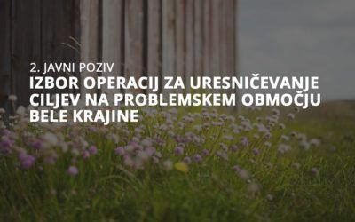2. javni poziv za izbor operacij za uresničevanje ciljev na problemskem območju Bele krajine