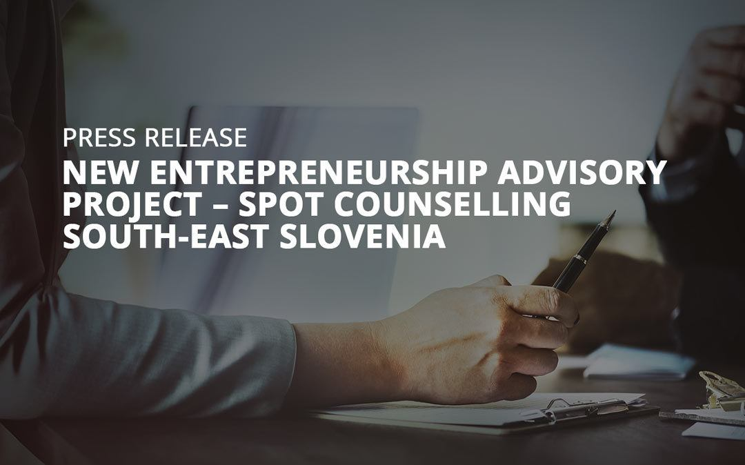 New Entrepreneurship Advisory Project – SPOT Counselling South-east Slovenia
