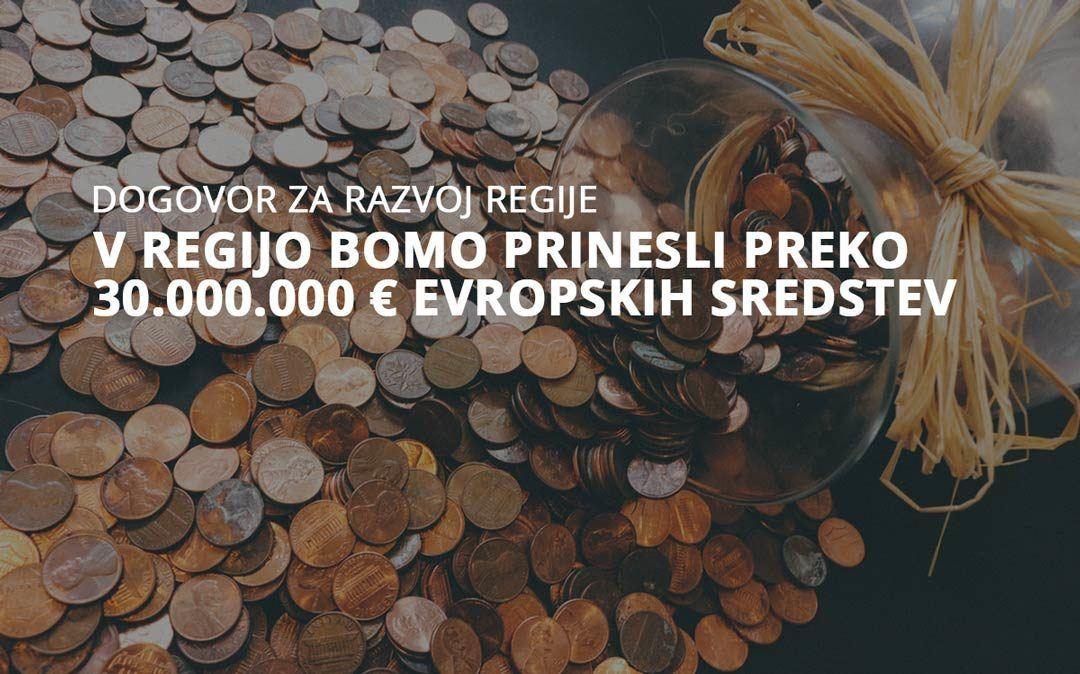 V regijo bomo prinesli preko 30 milijonov evropskih sredstev