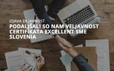 Podaljšali so nam veljavnost Certifikata Excellent SME Slovenia