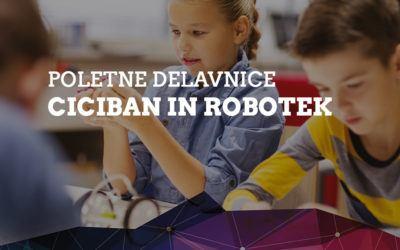 Poletne delavnice Ciciban in robotek