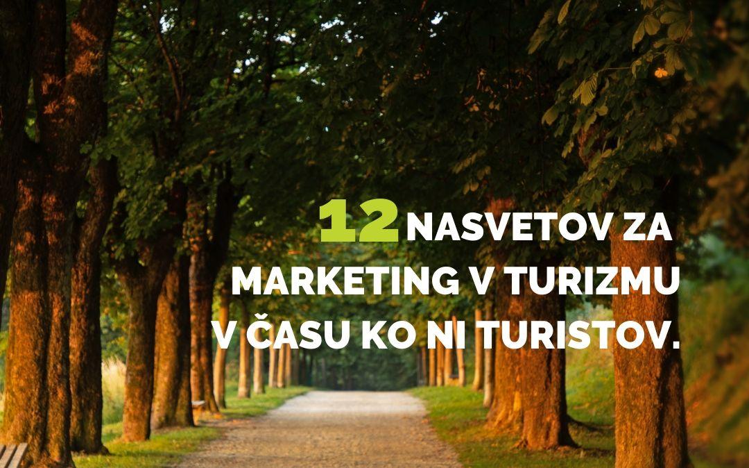12 nasvetov za marketing v turizmu v času, ko ni turistov